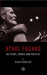 Athol Fugard - Alan Shelley (2009)