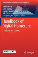 Handbook of Digital Homecare - Lodewijk Bos, Adrie Dumay, Leonard Goldschmidt, Griet Verhenneman (2011)