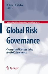 Global Risk Governance - Concept and Practice Using the IRGC Framework (2007)