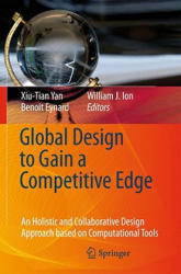 Global Design to Gain a Competitive Edge - An Holistic and Collaborative Design Approach Based on Computational Tools (2008)