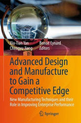 Advanced Design and Manufacture to Gain a Competitive Edge - New Manufacturing Techniques and Their Role in Improving Enterprise Performance (2008)