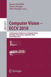 Computer Vision - 11th European Conference on Computer Vision, Heraklion, Crete, Greece, September 5-11, 2010, Proceedings (2010)