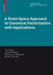 State Space Approach to Canonical Factorization with Applications (2010)