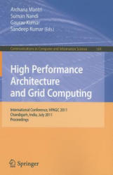 High Performance Architecture and Grid Computing - International Conference, HPAGC 2011, Chandigarh, India, July 19-20, 2011, Proceedings (2011)
