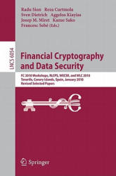 Financial Cryptography and Data Security - FC 2010 Workshops WLC RLCPS and WECSR Tenerife Canary Islands Spain January 25-28 2010 Revised Selected Papers (2010)