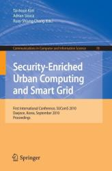 Security-Enriched Urban Computing and Smart Grid - Tai-hoon Kim, Adrian Stoica, Ruay-Shiung Chang (2010)