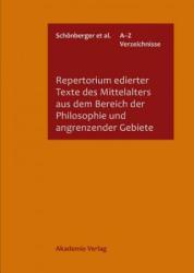 Repertorium edierter Texte des Mittelalters aus dem Bereich der Philosophie und angrenzender Gebiete - Rolf Schönberger, Andres Quero-Sanchez, Brigitte Berges (2011)