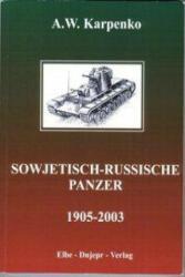 Sowjetisch-russische Panzer (1905-2003) - A. W. Karpenko (2004)