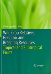 Wild Crop Relatives: Genomic and Breeding Resources - Tropical and Subtropical Fruits (2011)