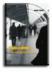 Utazás a jövőbe - Egy kivándorlás története (ISBN: 9789639888739)