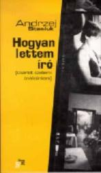 STASIUK, ANDRZEJ - HOGYAN LETTEM IRÓ (ISBN: 9789638634702)