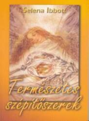 Selena Ibbott - Természetes szépítőszerek (ISBN: 9789639343375)