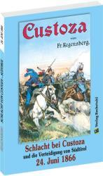 SCHLACHT BEI CUSTOZA und die Verteidigung von Sdtirol am 24. Juni 1866 (ISBN: 9783959660518)