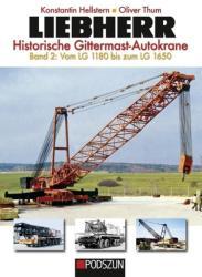 Liebherr - Historische Gittermast-Autokrane, Band 2 (ISBN: 9783861338130)