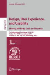 Design, User Experience, and Usability: Theory, Methods, Tools and Practice - First International Conference, DUXU 2011, Held as Part of HCI Internat (2011)