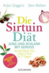 Die Sirtuin-Diät - Jung und schlank mit Genuss - Aidan Goggins, Glen Matten, Gaby van Dam (ISBN: 9783442176595)
