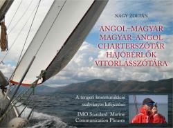 ANGOL-MAGYAR, MAGYAR-ANGOL CHARTERSZÓTÁR - HAJÓBÉRLŐK VITORLÁSSZÓTÁRA (ISBN: 9789630676953)