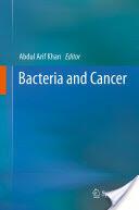 Bacteria and Cancer - Abdul Arif Khan (2011)