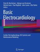 Basic Electrocardiology - Cardiac Electrophysiology, ECG Systems and Mathematical Modeling (2011)