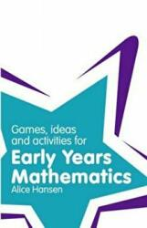 Games, Ideas and Activities for Early Years Mathematics (2011)