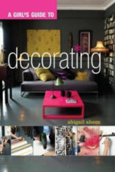 Girl's Guide to Decorating - Abigail Ahern (2012)