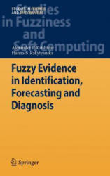 Fuzzy Evidence in Identification, Forecasting and Diagnosis (2012)