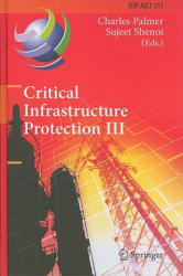 Critical Infrastructure Protection - Third IFIP WG 11.10 International Conference, Hanover, New Hampshire, USA, March 23-25, 2009, Revised Selected P (2009)