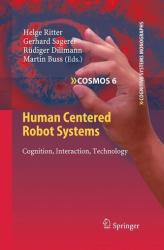 Human Centered Robot Systems - Cognition, Interaction, Technology (2009)