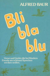 Bli bla blu - Alfred Baur, Erwin Schaller (ISBN: 9783880690615)