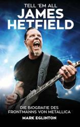Tell 'Em All - James Hetfield (ISBN: 9783962410049)