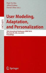 User Modeling, Adaptation, and Personalization (2010)