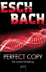 Perfect Copy - Andreas Eschbach (ISBN: 9783401510729)