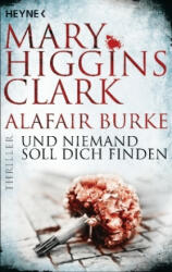 Und niemand soll dich finden - Mary Higgins Clark, Alafair Burke, Karl-Heinz Ebnet (ISBN: 9783453439290)