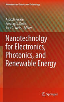 Nanotechnology for Electronics, Photonics, and Renewable Energy (2010)
