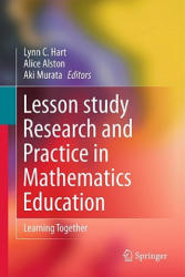 Lesson Study Research and Practice in Mathematics Education - Lynn C. Hart, Alice Alston, Aki Murata (2011)
