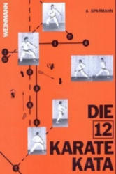 Die 12 Karate Kata - Andreas Sparmann (2011)