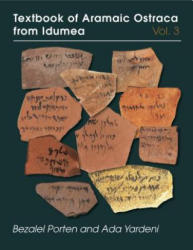 Textbook of Aramaic Ostraca from Idumea, volume 3 - Bezalel Porten, Ada Yardeni (ISBN: 9781575069845)