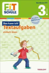 Fit für die Schule: Das kann ich! Textaufgaben einfach lösen 3. Klasse - Andrea Tonte, Guido Wandrey, Franziska Harvey (ISBN: 9783788623081)