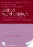 Leitbild Nachhaltigkeit - Eine Normativ-Funktionale Konzeption Und Ihre Umsetzung (2007)