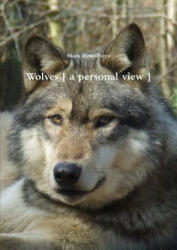 Wolves [ a Personal View ] - Mark Dewolfreys (ISBN: 9781291882063)