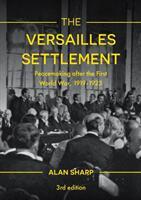 Versailles Settlement - Peacemaking after the First World War 1919-1923 (ISBN: 9781137611406)