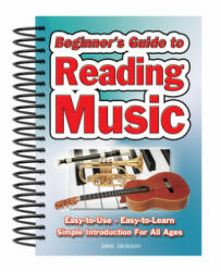 Beginner's Guide to Reading Music - Easy to Use, Easy to Learn; a Simple Introduction for All Ages (2011)