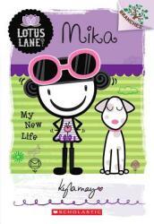 Lotus Lane #4: Mika: My New Life (ISBN: 9780545445191)