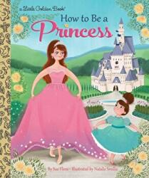 How to Be a Princess (ISBN: 9780399556425)