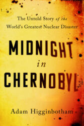 Midnight in Chernobyl - ADAM HIGGINBOTHAM (ISBN: 9780593076842)