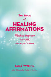 Book of Healing Affirmations - Words to improve your life, one day at a time (ISBN: 9780717183548)