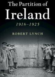 Partition of Ireland - Robert Lynch (ISBN: 9780521189583)