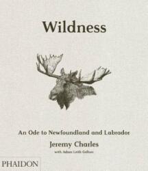 Wildness - Jeremy Charles, Adam Leith Gollner (ISBN: 9780714878232)