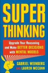 Super Thinking - The Big Book of Mental Models (ISBN: 9780525542810)