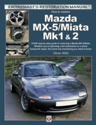 Mazda MX-5/Miata Mk1 & 2 - Oliver Wild (ISBN: 9781787113046)